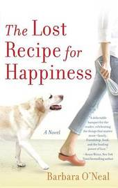 The Lost Recipe for Happiness by Barbara O'Neal