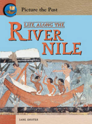 Life Along The River Nile by Jane Shuter