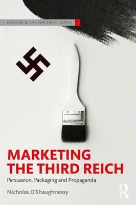 Marketing the Third Reich by Nicholas O'Shaughnessy