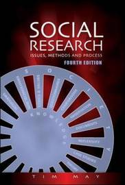 Social Research: Issues, Methods and Research by Tim May