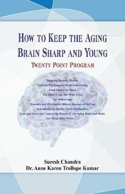 How to Keep the Aging Brain Sharp and Young? ....Twenty Point Program by Suresh Chandra image
