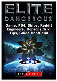 Elite Dangerous Game, Ps4, Ships, Reddit, Engineers, Horizons, Wiki, Tips, Guide Unofficial by Hse Guides