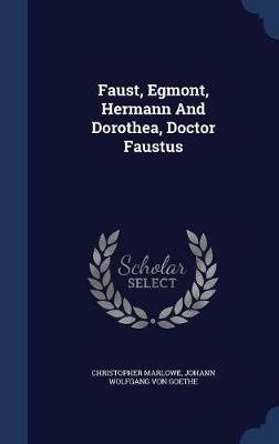 Faust, Egmont, Hermann and Dorothea, Doctor Faustus