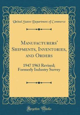 Manufacturers' Shipments, Inventories, and Orders by United States Department of Commerce