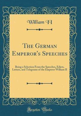 The German Emperors Speeches  William Ii Book  Instock  Buy Now  The German Emperors Speeches By William Ii Image