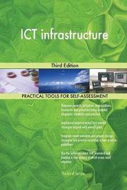 Ict Infrastructure Third Edition by Gerardus Blokdyk