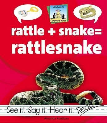 Rattle+Snake=Rattlesnake by Amanda Rondeau