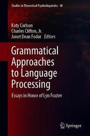 Grammatical Approaches to Language Processing