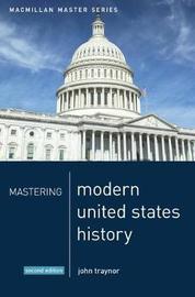Mastering Modern United States History by John Traynor