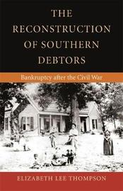 The Reconstruction of Southern Debtors by Elizabeth Lee Thompson