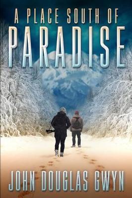 A Place South of Paradise by John Douglas Gwyn