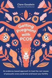 Getting Pregnant with PCOS by Clare Goodwin