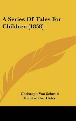A Series Of Tales For Children (1858) by Christoph von Schmid image