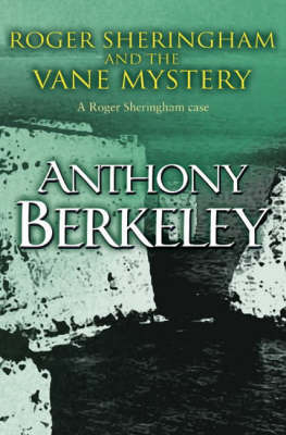 Roger Sheringham and the Vane Mystery by Anthony Berkeley