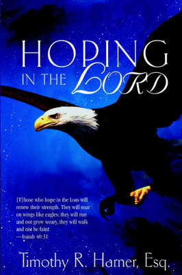 Hoping in the Lord by Esq Timothy Harner