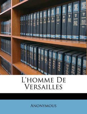 L'Homme de Versailles by * Anonymous