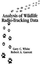 Analysis of Wildlife Radio-Tracking Data by Gary C. White
