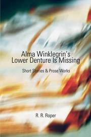 Alma Winklegrin's Lower Denture Is Missing by R. R. Roper image