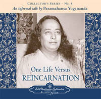 One Life versus Reincarnation by Paramahansa Yogananda