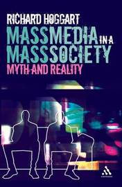 Mass Media in a Mass Society: Myth and Reality by Richard Hoggart image