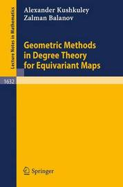 Geometric Methods in Degree Theory for Equivariant Maps by Alexander M. Kushkuley