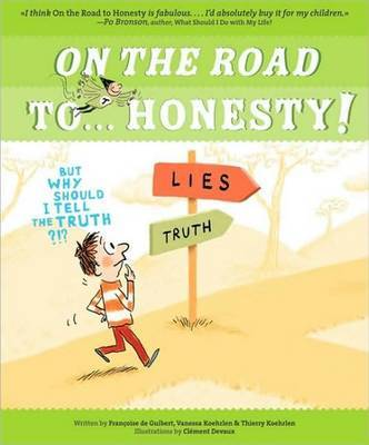 On the Road to ... Honesty!: But Why Should I Tell the Truth?!? by Francoise de Guibert image