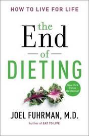 The End of Dieting by Joel Fuhrman