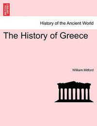 The History of Greece Vol. X Third Edition by William Mitford