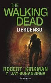Descenso. the Walking Dead by Robert Kirkman