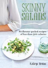 Skinny Salads by Kathryn Bruton