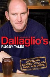 Dallaglio's Rugby Tales by Lawrence Dallaglio image