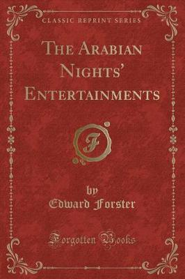 The Arabian Nights' Entertainments (Classic Reprint) by Edward Forster image