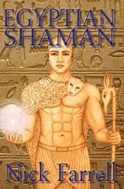 Egyptian Shaman by Nick Farrell