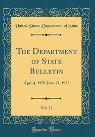The Department of State Bulletin, Vol. 32 by United States Department of State image