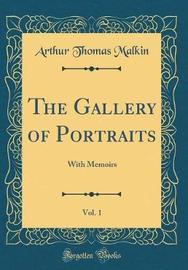 The Gallery of Portraits, Vol. 1 by Arthur Thomas Malkin image