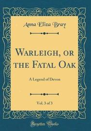 Warleigh, or the Fatal Oak, Vol. 3 of 3 by Anna Eliza Bray image