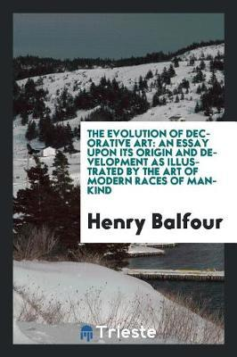 The Evolution of Decorative Art by Henry Balfour