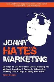Jonny Hates Marketing by Jonny Cooper