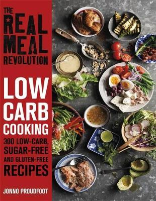 The Real Meal Revolution: Low Carb Cooking by Jonno Proudfoot image