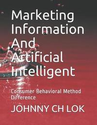 Marketing Information and Artificial Intelligent by Johnny Ch Lok