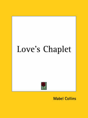 Love's Chaplet (1905) by Mabel Collins image