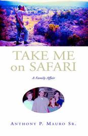 Take Me on Safari by Anthony P. Mauro Sr. image