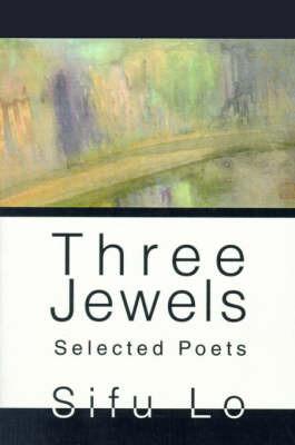 Three Jewels: Selected Poets by Sifu Lo image