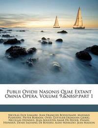 Publii Ovidii Nasonis Quae Extant Omnia Opera, Volume 9, Part 1 by Jean Franois Boissonade image