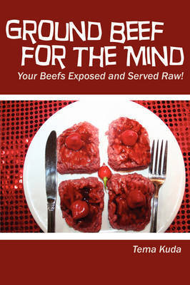 Ground Beef for the Mind by Tema Kuda