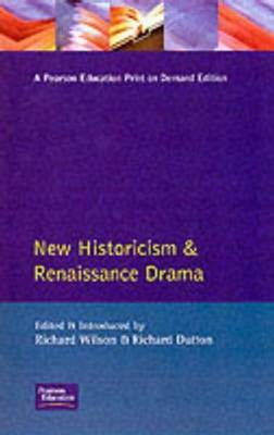 New Historicism and Renaissance Drama by Richard Wilson image