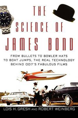 The Science of James Bond by Lois H Gresh