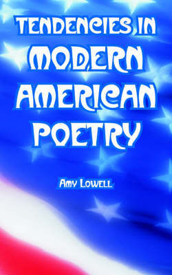 Tendencies in Modern American Poetry by Amy Lowell image