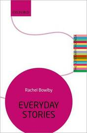 Everyday Stories by Rachel Bowlby