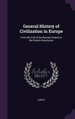 General History of Civilization in Europe by . Guizot